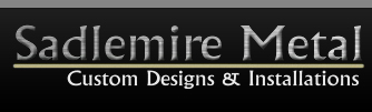 Sadlemire Metal Custom Designs and Installations